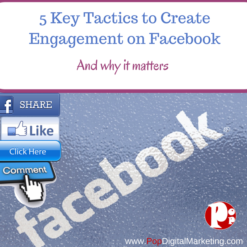 5 Key Tactics to Create Engagement on Facebook