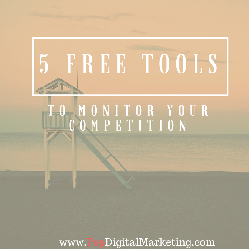 5 Free Tools to Monitor your Competitors' Digital Marketing Campaigns