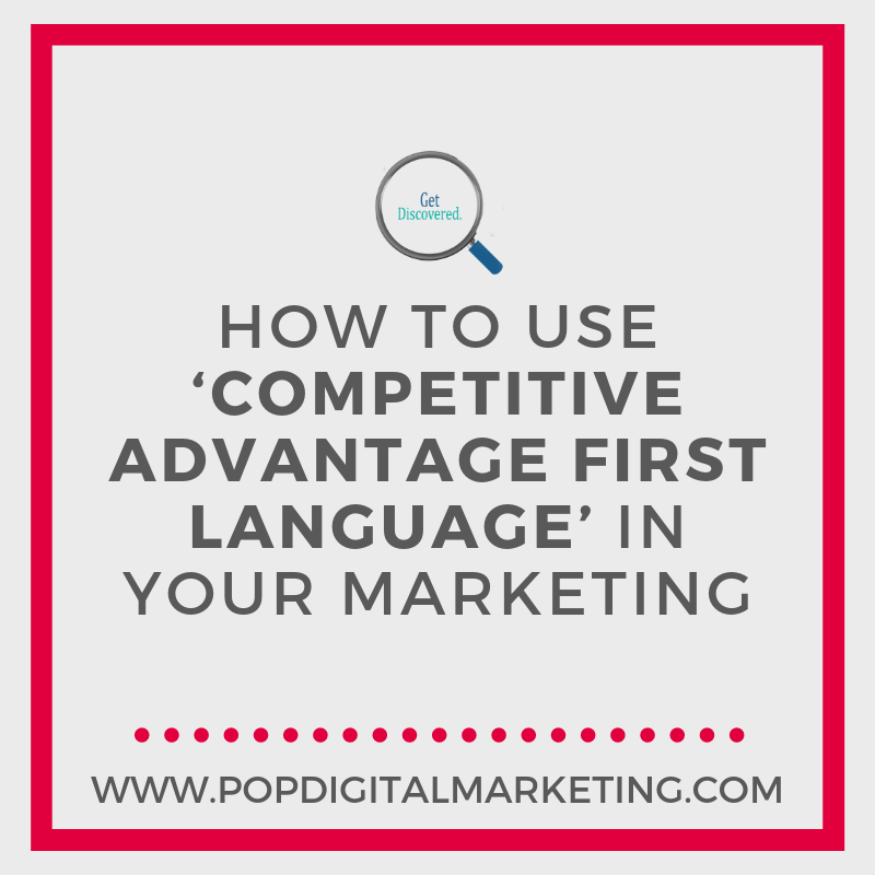 How to use 'Competitive Advantage First Language' in your Marketing